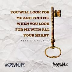 Jeremiah (ESV) 13 You will seek me and find me, when you seek me with all your heart. Scripture Reading, Scripture Verses, Bible Verses Quotes, Bible Scriptures, Faith Quotes, Words Quotes, Sayings, Religious Quotes, Spiritual Quotes