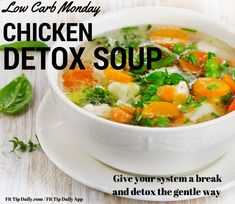 Low Carb Monday - Chicken Detox Soup - Reset and Recharge. #detox