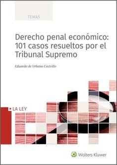 Derecho penal económico : 101 casos resueltos por el Tribunal Supremo Free Apps, Audiobooks, Ebooks, This Book, Chart, Stuff To Buy, Collection, Products, Criminal Law