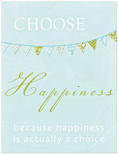 Choose happiness <3