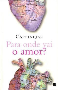 Para onde vai o amor? - Fabrício Carpinejar - #Resenha | OBLOGDAMARI.COM