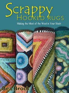 Scry Hooked Rugs Making The Most Of Wool In Your Stash Bea Brock 9781881982951 Com Books