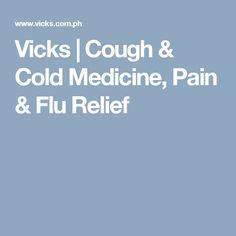Vicks   Cough & Cold Medicine, Pain & Flu Relief
