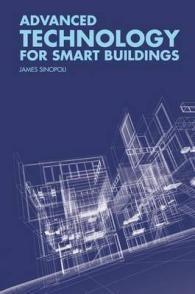 Advanced technology for smart buildings / James Sinopoli Boston ; London : Artech House, [2016]