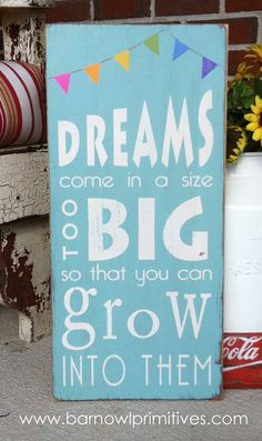 Dreams come in a size too BIG so that  you can grow into them by barnowlprimitives on Etsy