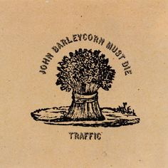 This is Traffic John Barleycorn Must Die vinyl record album. The pictures are of the album cover. It is recorded on Island Record Label 90058 in There Lps, Rock Album Covers, Classic Album Covers, Lp Cover, Cover Art, Vinyl Cover, Rock And Roll, Musica Disco, Freedom Riders