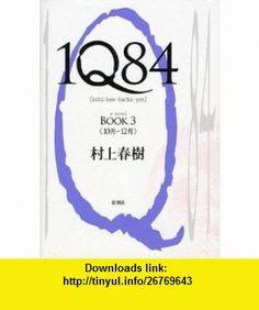 1Q84, Book 3 (Japanese Edition) (9784103534259) Haruki Murakami , ISBN-10: 4103534257  , ISBN-13: 978-4103534259 ,  , tutorials , pdf , ebook , torrent , downloads , rapidshare , filesonic , hotfile , megaupload , fileserve
