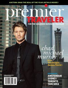Chad Michael Murray on the cover of Premier Traveler Magazine. Chad Michael Murray, Travel Magazines, Hollywood Actor, Tanzania, March 2013, February, Travel Style, Actors, Cover