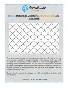 How to Determine Quantity of #Stainless #Steel and #Wire #Mesh by Spcial Wire & Tubes Ltd.