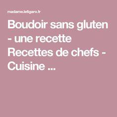 Boudoir sans gluten - une recette Recettes de chefs - Cuisine ...