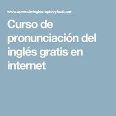 Curso de pronunciación del inglés gratis en internet                                                                                                                                                                                 Más