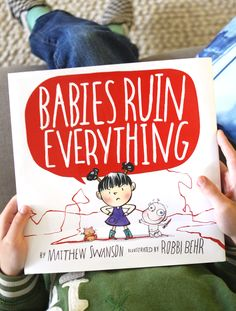 Babies Ruin Everything. Perfect for a big sis or big brother. Books To Read, My Books, Baby Illustration, Little Brothers, New Things To Learn, Library Books, Great Stories, Book Lists, Childrens Books