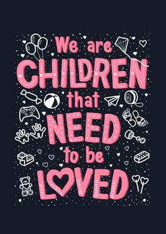 We Are Children That Need To Be Loved / What About Us / Pink / P!nk / Song Lyrics / Beautiful Trauma / Illustration / Illustrated Hand Lettering / Photoshop / Digital Lettering / Hand Lettering by Rayane Alvim