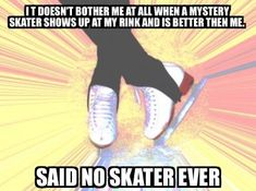 Swine will always be better at you at something<<< No swine on my rink! I have never seen swine skate! Ice Skating Funny, Figure Skating Funny, Ice Skating Quotes, Figure Skating Quotes, Figure Skating Dresses, Skate 3, Roller Skating, Roller Derby, Hockey Players