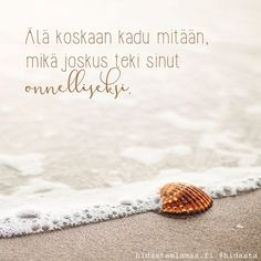 Menneisyyden katuminen on tarpeetonta. ❤️ #menneisyys #katumus #äläkadumitään #noregrets #elämänoppitunnit