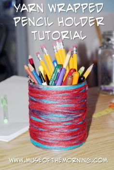 Tutorial: Yarn Wrapped Pencil Holder – Muse of the Morning ~ PDF Sewing & Embroidery Patterns for Free-Spirited Children &Adults Pdf Sewing Patterns, Sewing Tutorials, Embroidery Patterns, Yarn Crafts For Kids, Binder Covers, Funny Design, Art Quotes, Muse, Pattern Design
