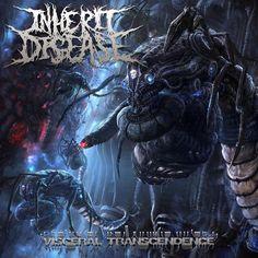 Inherit Disease - Visceral Transcendence (2010) - Technical/Brutal Death Metal - Ventura, CA