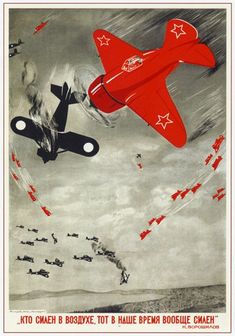 """He who is strong in the air, is strong - full stop"" Soviet Union, 1938"