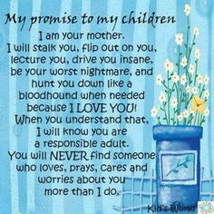 I promise to my children Love My Mom Quotes, Mommy Quotes, Mother Quotes, Family Quotes, Great Quotes, Quotes To Live By, Me Quotes, Inspirational Quotes, Bible Quotes