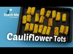 Teach Me: Cauliflower Tots - YouTube
