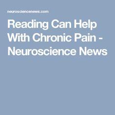 Reading Can Help With Chronic Pain - Neuroscience News