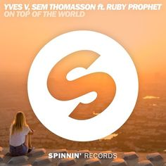 Yves V Sem Thomasson ft. Ruby Prophet - On Top Of The World (Preview)[Available 23 September] by Spinnin' Records