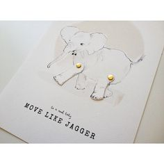 * NEW *Art Print MOVE LIKE JAGGER  baby elephant  Espero que adorem ☺️ #violetacorderosa #gotthemoves #summermarketstylista