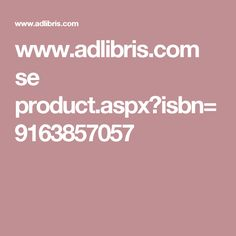 www.adlibris.com se product.aspx?isbn=9163857057