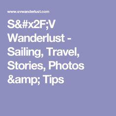 S/V Wanderlust - Sailing, Travel, Stories, Photos & Tips Photo Tips, Sailing, Wanderlust, Blog, Travel, Photos, Catamaran, Boats, Cruise