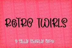 Retro Twirls - A Very Silly Swirly Type Swirly Fonts, Cute Fonts, Awesome Fonts, Font Design, Graphic Design, Script Logo, Creative Fonts, Beautiful Fonts