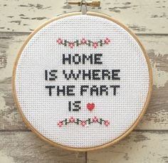 Funny Cross Stitch - Home Is Where The Fart Is - Custom Embroidery Hoop Art - Naughty Cross Stitch Quote - Funny Cross Stitch Wall Art  Home is where the fart is  • Font • Short chunky capital letters. • Colours • The colours I have used are black, pink, green and a red heart. You may choose your own colours if you wish to do so. • Measurements • The hoop measures at 5 inches (12cms). • Processing Time • This is ready made and I aim to post this embroidery hoop within 5 working days of…