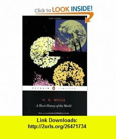 A Short History of the World (Penguin Classics) (9780141441825) H.G. Wells , ISBN-10: 0141441828  , ISBN-13: 978-0141441825 ,  , tutorials , pdf , ebook , torrent , downloads , rapidshare , filesonic , hotfile , megaupload , fileserve
