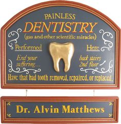 Northwest Gifts - Dentist Sign Personalized. Old fashioned vintage style signs, custom made with your name. Great gift idea. (http://northwestgifts.com/products/Dentist-Sign-Personalized.html)