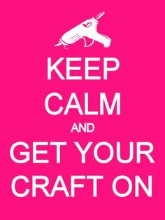Keep Calm and Get Your Craft On - Keep Calm Random Prints #keepcalm #printables @Caitlin Campbell