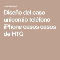 Diseño del caso unicornio teléfono iPhone casos casos de HTC Casos b92e634563af6