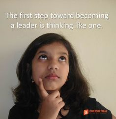 The title of leader is common, even cheap. But, a person who thinks like a leader is a thing of beauty. The first step toward becoming a leader is thinking like one. Leadership is determined by the...