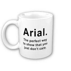 Arial Font Humor Mug from Zazzle.com