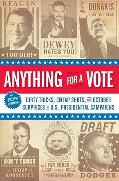 """Anything for a Vote"" av Joseph Cummins - Bought new at a Book Store, online or AdLibris, usually a sale"