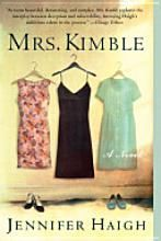 Mrs. Kimble by Jennifer Haigh.  Not your usual chick lit.