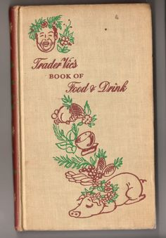 Trader Vic's Book of Food & Drink (1946)