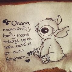 """Although this really should read: """"Ohana means family; family means nobody gets left behind or forgotten"""", I still love this!!!"""
