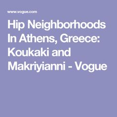 Hip Neighborhoods In Athens, Greece: Koukaki and Makriyianni - Vogue
