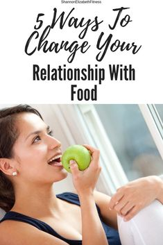 5 Ways To Change Your Relationship With Food Shannon Elizabeth Fitness Shannon Elizabeth, Healthy Food Habits, Healthy Work Snacks, Healthy Lifestyle Tips, Eating Healthy, Motivation For Healthy Eating, Ways To Eat Healthy, Women Lifestyle, Healthy Nutrition