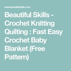 Beautiful Skills - Crochet Knitting Quilting : Fast Easy Crochet Baby Blanket (Free Pattern)