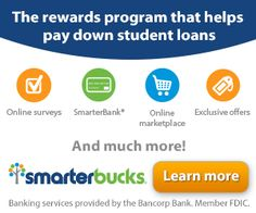Smarterbucks, rewards to help pay student loans (checking it out later)
