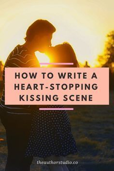 Kissing is hard to write! We know how it feels but what actually happens?