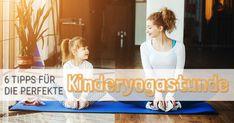 Was macht eine Kinderyogastunde perfekt? Wir haben sechs Tipps für euch, die nicht nur Kindern Spaß an der Stunde verschaffen, sondern euch auch.