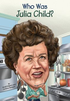 Known for bringing French cuisine to America! Find out more about this beloved chef, author, and TV personality in Who Was Julia Child?