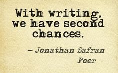 With writing, we have second chances... #quotes #authors #writers