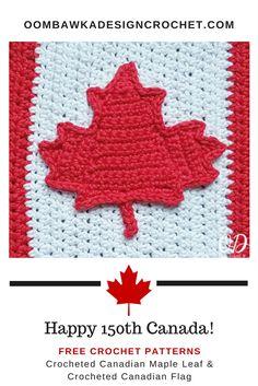 HAPPY 150th BIRTHDAY CANADA! Free Crochet Patterns for the Canadian Maple Leaf and the Canadian Flag. Yarn: Creme de la Creme  Hook: 3.75 (F) #joycreators #redheartyarns #Canada150